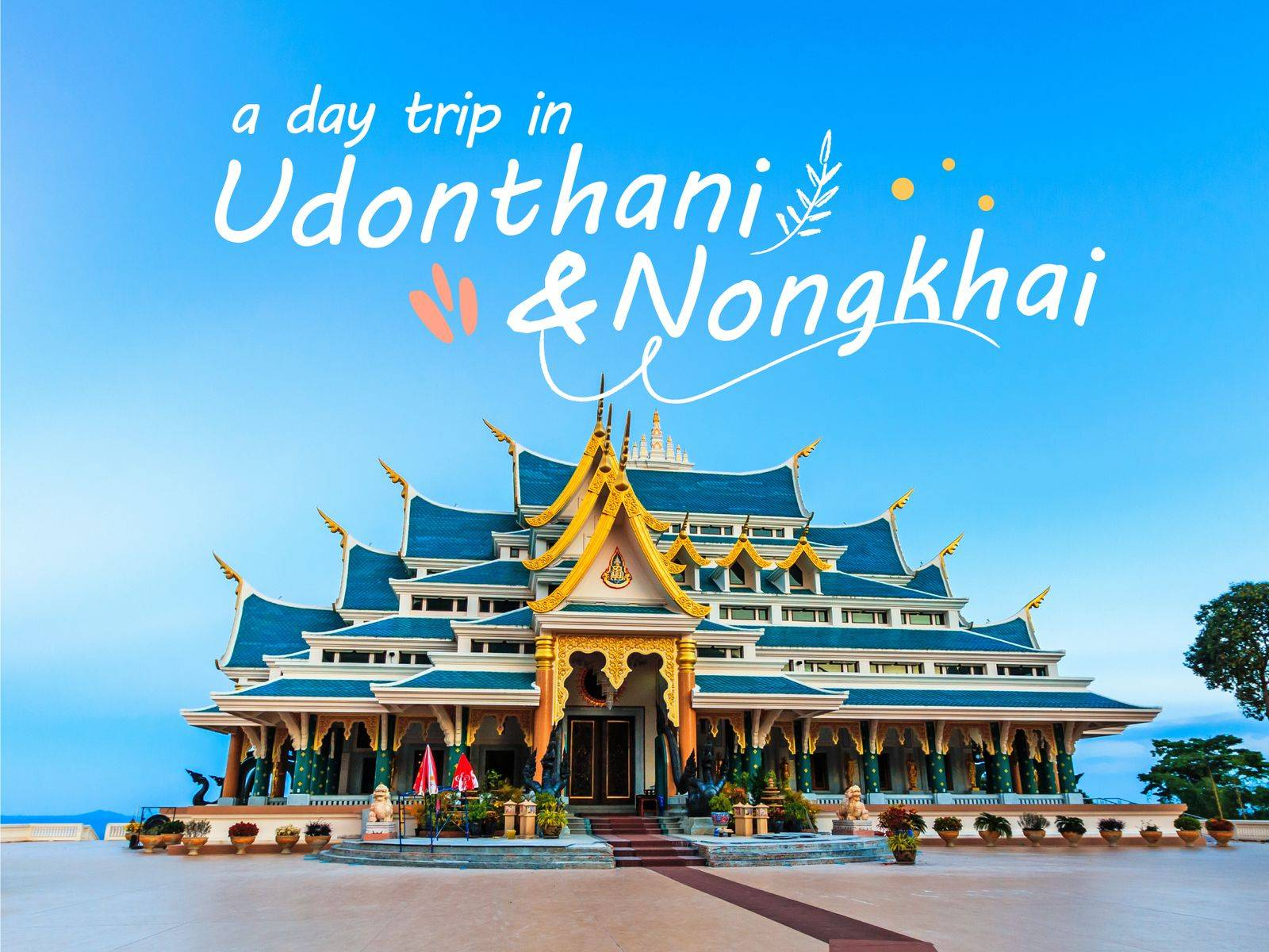 Nong Khai Tourist Attractions Udon Thani Things To Do
