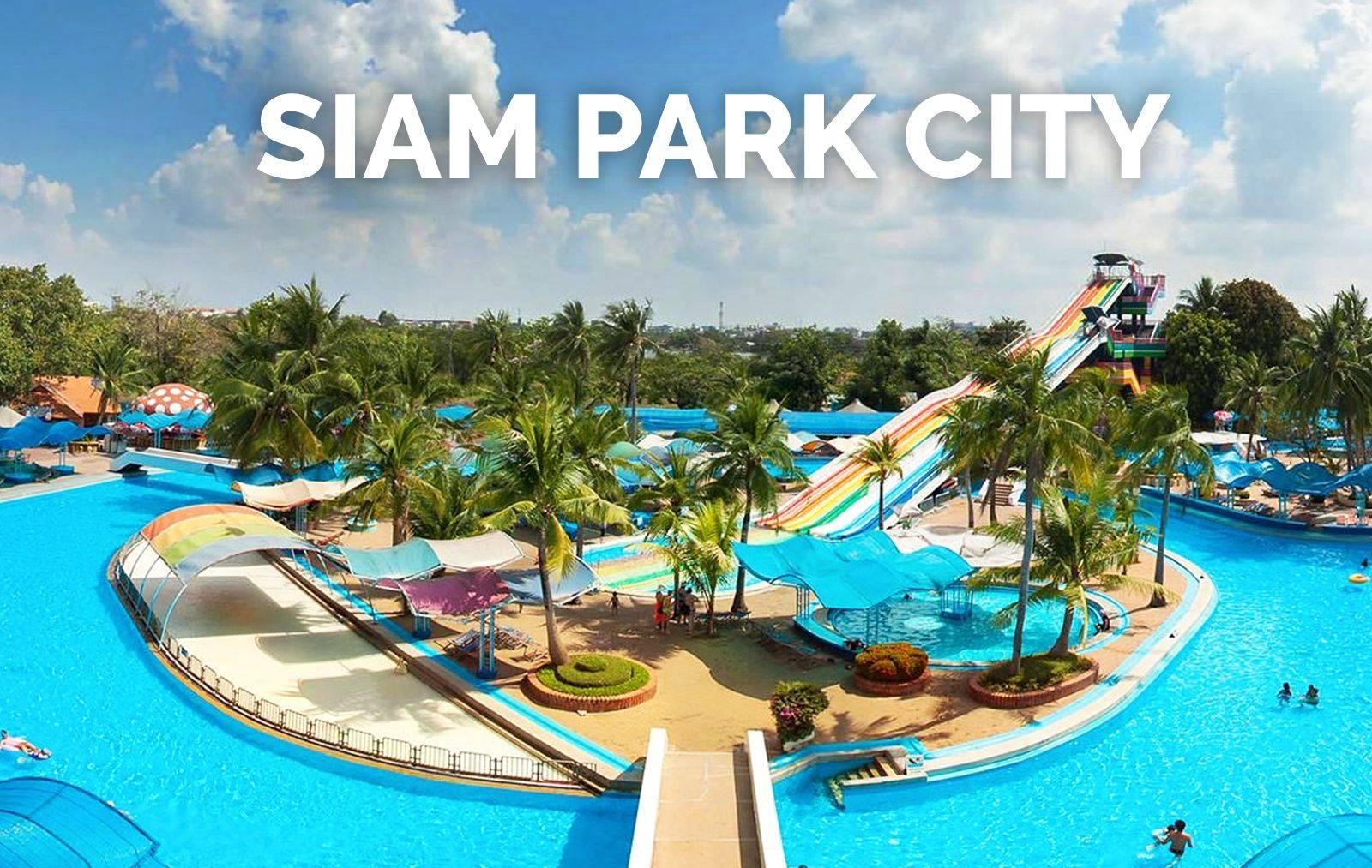 Siam Park City: Asia's Largest Water Park & Thailand's Biggest Theme Park