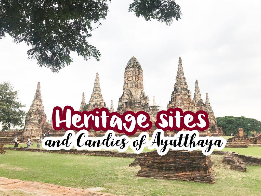 Heritage sites and Candies of Ayutthaya
