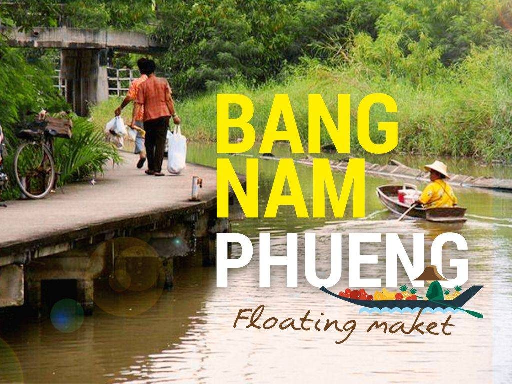 Bang Nam Phueng Floating Market day tour