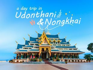 Enjoy Udonthani and Nongkhai in a day!