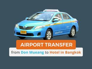 Airport Transfer to Bangkok Hotel in Private Taxi (DMK/Don Mueang Airport)