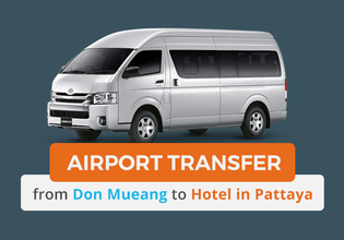 Airport Transfer to Pattaya Hotel in Private Van (DMK/Don Mueang Airport)