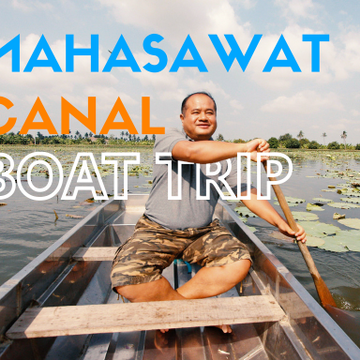 A Sightseeing Boat Trip of the Khlong Mahasawat Canal